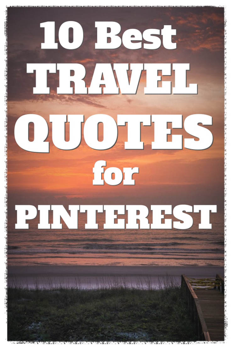 The Best Travel Quotes To Share On Pinterest Amp Tumblr