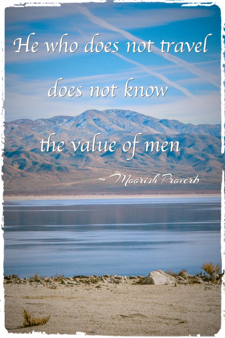 He-who-does-not-travel-does-not-know-the-value-of-men-travel-quote.jpg